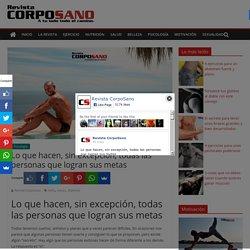 Lo que hacen, sin excepción, todas las personas que logran sus metas - Revista CorpoSano