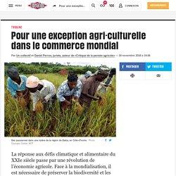Pour une exception agri-culturelle dans le commerce mondial
