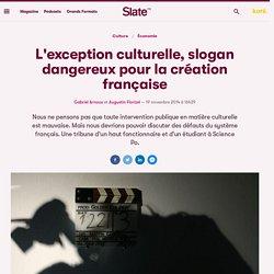 L'exception culturelle, slogan dangereux pour la création française