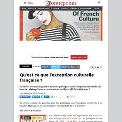 Qu'est ce que l'exception culturelle française