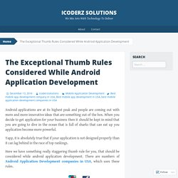 The Exceptional Thumb Rules Considered While Android Application Development