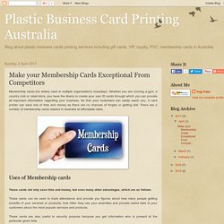Plastic Business Card Printing Australia: Make your Membership Cards Exceptional From Competitors