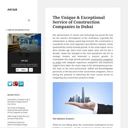 The Unique & Exceptional Service of Construction Companies in Dubai – ARC&B