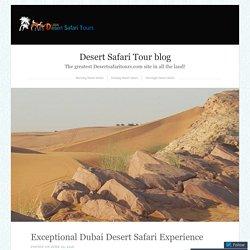 Exceptional Dubai Desert Safari Experience