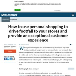 How to use personal shopping to drive footfall to your stores and provide an exceptional customer experience