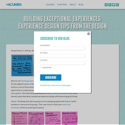 Building Exceptional Experiences: Experience Design Tips From The Design Gym - +Acumen