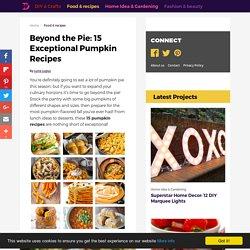 Beyond the Pie: 15 Exceptional Pumpkin Recipes