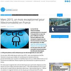 Mars 2015, un mois exceptionnel pour l'électromobilité en France