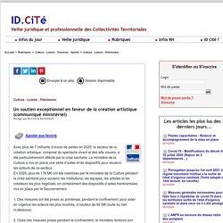 Un soutien exceptionnel en faveur de la création artistique (communiqué ministériel) - IDCITE.COM - 07 Octobre 2020