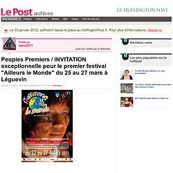 """Peuples Premiers / INVITATION exceptionnelle pour le premier festival """"Ailleurs le Monde"""" du 25 au 27 mars à Léguevin - Les Amérindiens Wayana sur LePost.fr"""