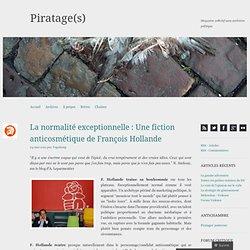 La normalité exceptionnelle : Une fiction anticosmétique de François Hollande