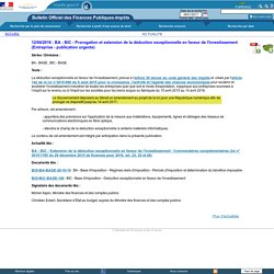 BA - BIC - Prorogation et extension de la déduction exceptionnelle en faveur de l'investissement (Entreprise - publication urgente)