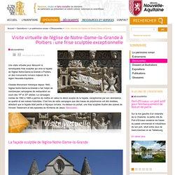 Visite virtuelle de l'église de Notre-Dame-la-Grande à Poitiers : une frise sculptée exceptionnelle - Patrimoine et inventaire de Poitou-Charentes (Région Aquitaine-Limousin-Poitou-Charentes)