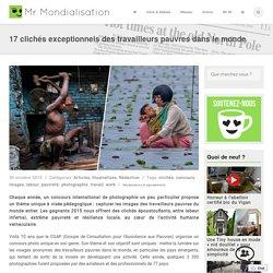 17 clichés exceptionnels des travailleurs pauvres dans le monde