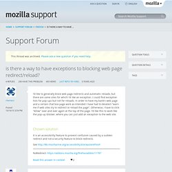 is there a way to have exceptions to blocking web page redirect/reload? | Firefox Support Forum