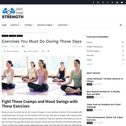 Excercises You Must Do During Those Days