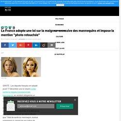 """La France adopte une loi sur la maigreur excessive des mannequins et impose la mention """"photo retouchée"""""""