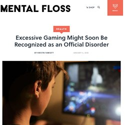 Excessive Gaming Might Soon Be Recognized as an Official Disorder