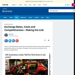 Exchange Rates, Costs and Competitiveness - Making the Link