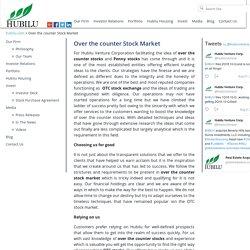 Penny Stock ,OTC Stock exchange, Over The Counter Stocks Market LA