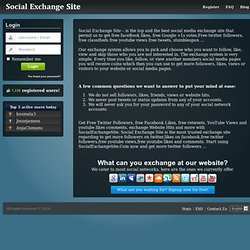 Social Exchange Site - Get Free Facebook Likes, Twitter Followers, Youtube Views, Re-Tweets, And Google Plus Ones