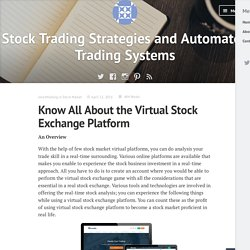 Know All About the Virtual Stock Exchange Platform – Stock Trading Strategies and Automated Trading Systems