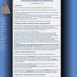 the several techniques used to induce a lucid dream How to have dream induced lucid dreams (dilds) simple lucid dreaming techniques for beginners to create spontaneous conscious dreams a dream induced lucid dream (dild) is any dream in which you become spontaneously lucid your lucidity is prompted by the unreal nature of the dream.