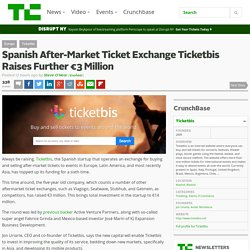 Spanish After-Market Ticket Exchange Ticketbis Raises Further €3 Million
