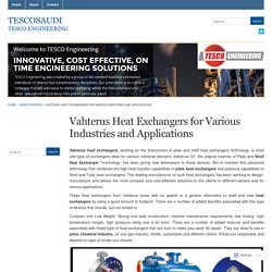 Vahterus Heat Exchangers for Various Industries and Applications « tescosaudi