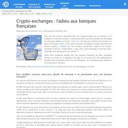 Crypto-exchanges : l'adieu aux banques françaises