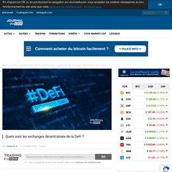 Quels sont les exchanges décentralisés de la DeFi ? - Journal du Coin