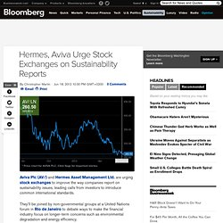 Hermes, Aviva Urge Stock Exchanges on Sustainability Reports