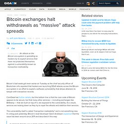 """Bitcoin exchanges halt withdrawals as """"massive"""" attack spreads"""