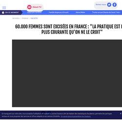 """60.000 femmes sont excisées en France : """"La pratique est bien plus courante qu'on ne le croit"""" - LCI"""