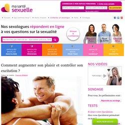 Comment augmenter son plaisir et contrôler son excitation sexuelle ? – masantesexuelle.com