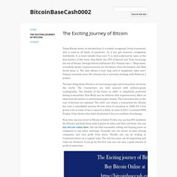 The Exciting Journey of Bitcoin - BitcoinBaseCash0002