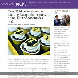 25+ ideas to throw an exciting Escape Room party at home. Let the adventures begin!