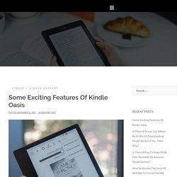 Some Exciting Features Of Kindle Oasis