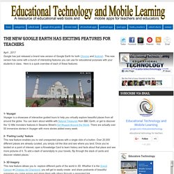 Educational Technology and Mobile Learning: The New Google Earth Has Exciting Features for Teachers
