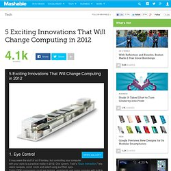 5 Exciting Innovations That Will Change Computing in 2012