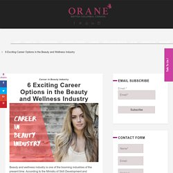 6 Exciting Career Options in the Beauty and Wellness Industry