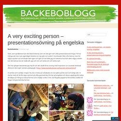 A very exciting person – presentationsövning på engelska