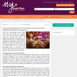 Exciting Reasons To Contact An Event And Wedding Hire Company