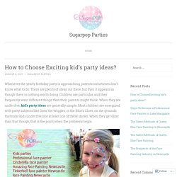 How to Choose Exciting kid's party ideas?