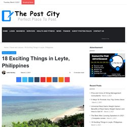 18 Exciting Things in Leyte, Philippines