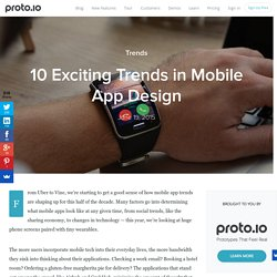 10 Exciting Trends in Mobile App Design - Proto.io Blog
