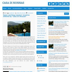 "Enjoy exciting summer vacation offered by ""Casa Di Nonnas"" ~ CASA DI NONNAS"