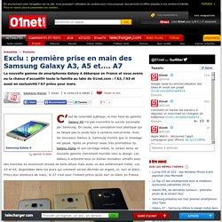 Exclu : première prise en main des Samsung Galaxy A3, A5 et.... A7