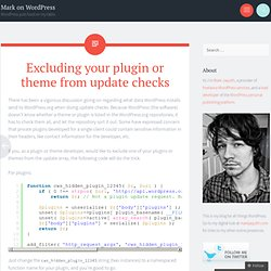 Excluding your plugin or theme from update checks « Mark on WordPress