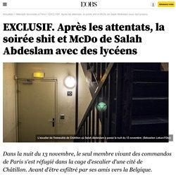 EXCLUSIF. Après les attentats, la soirée shit et McDo de Salah Abdeslam avec des lycéens
